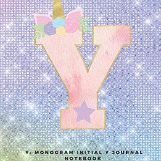 Y: Monogram Initial Y Journal Notebook for Unicorn Believers